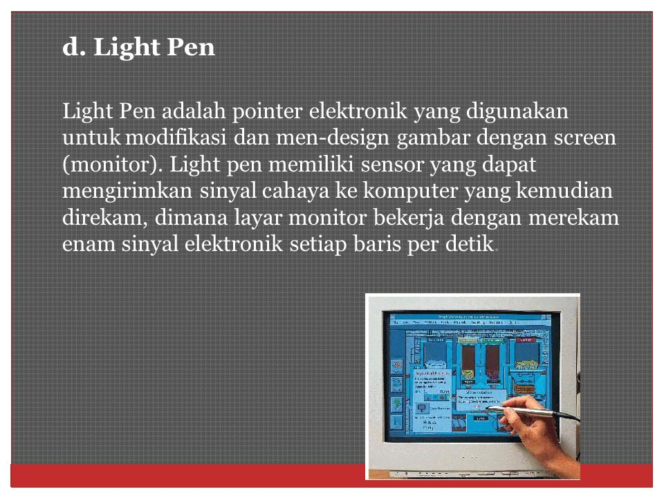d. Light Pen