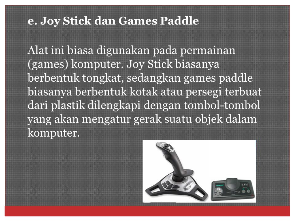 e. Joy Stick dan Games Paddle