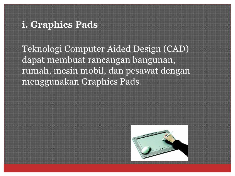 i. Graphics Pads