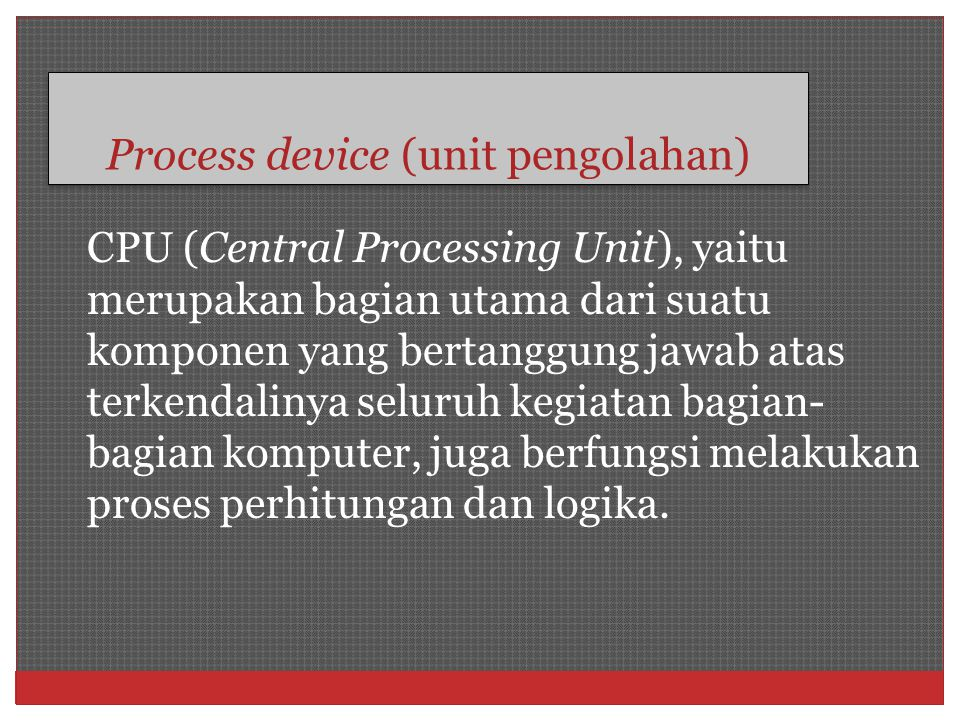 Process device (unit pengolahan)
