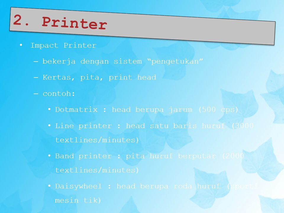 2. Printer Impact Printer bekerja dengan sistem pengetukan