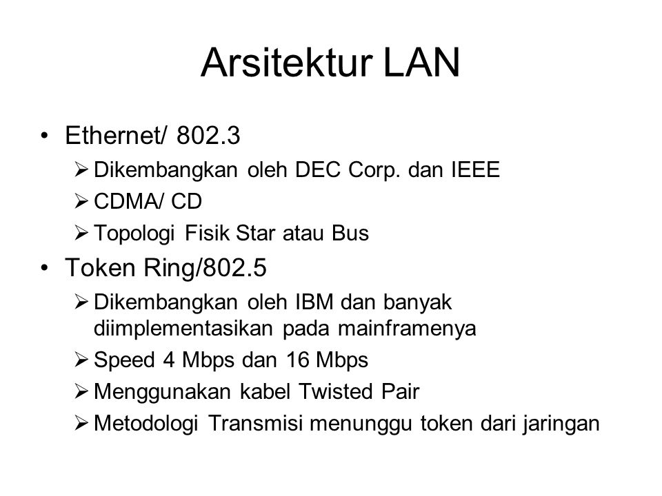 Arsitektur LAN Ethernet/ 802.3 Token Ring/802.5