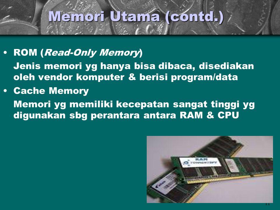 Memori Utama (contd.) ROM (Read-Only Memory)