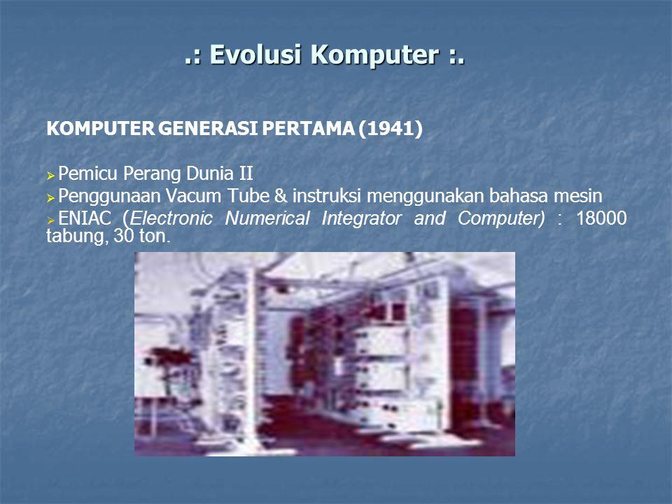 .: Evolusi Komputer :. KOMPUTER GENERASI PERTAMA (1941)