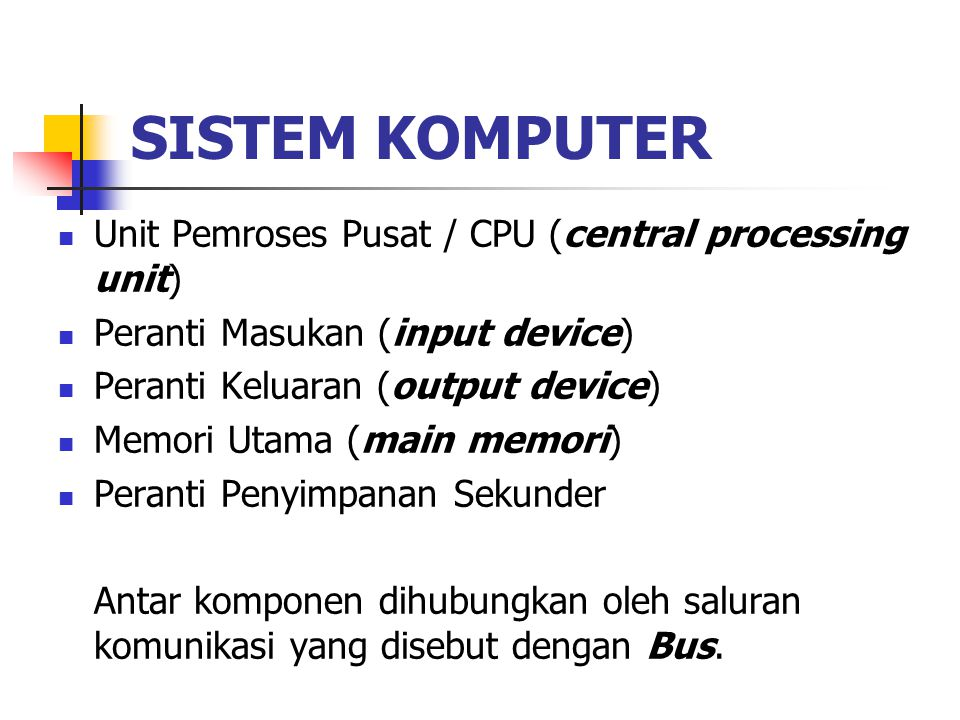 SISTEM KOMPUTER Unit Pemroses Pusat / CPU (central processing unit)