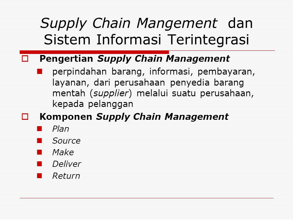 Supply Chain Mangement dan Sistem Informasi Terintegrasi