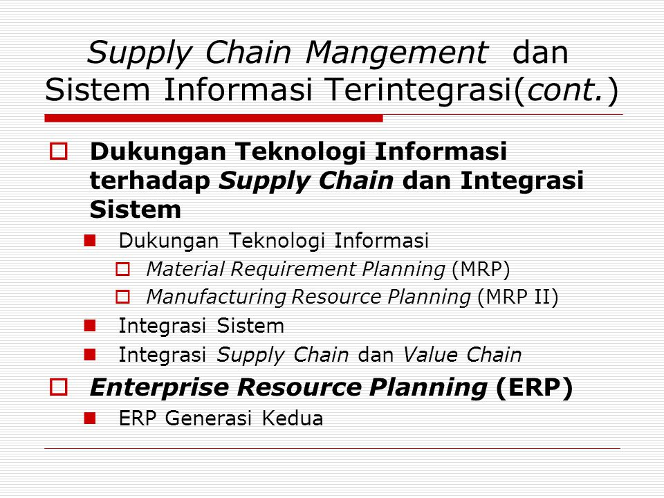 Supply Chain Mangement dan Sistem Informasi Terintegrasi(cont.)