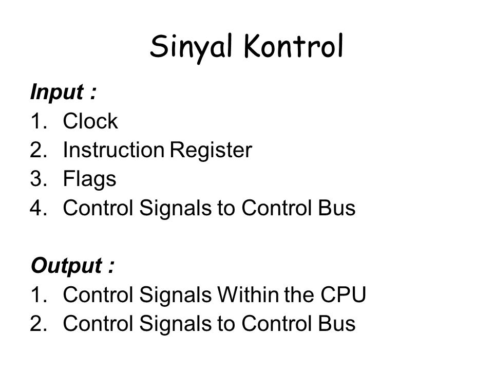 Sinyal Kontrol Input : Clock Instruction Register Flags