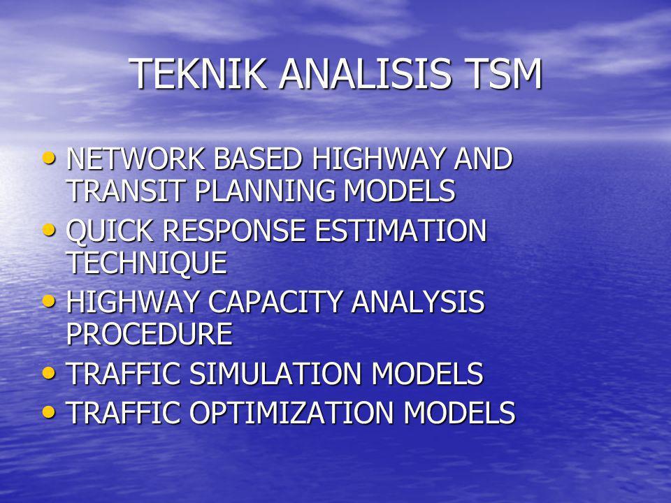 TEKNIK ANALISIS TSM NETWORK BASED HIGHWAY AND TRANSIT PLANNING MODELS
