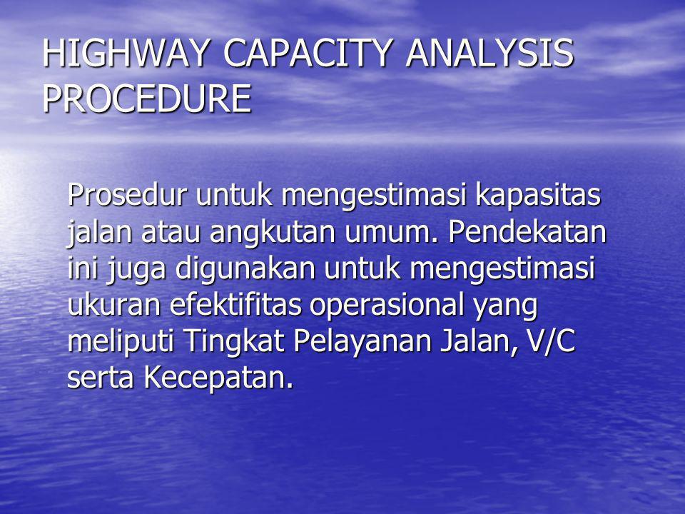 HIGHWAY CAPACITY ANALYSIS PROCEDURE