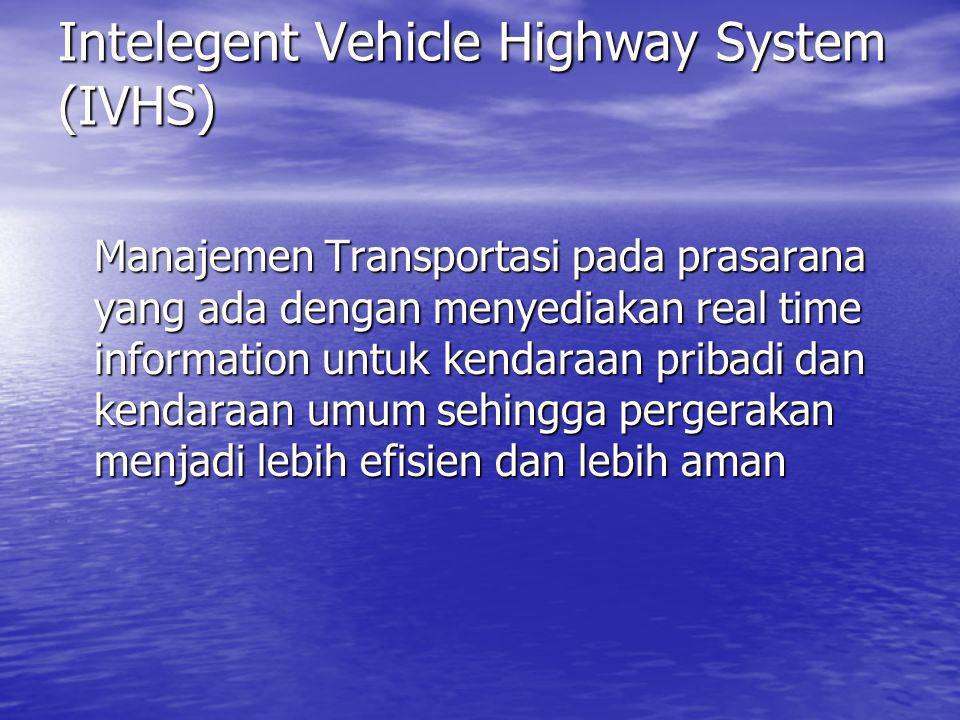 Intelegent Vehicle Highway System (IVHS)