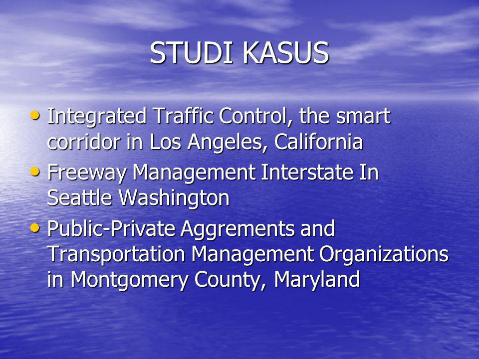 STUDI KASUS Integrated Traffic Control, the smart corridor in Los Angeles, California. Freeway Management Interstate In Seattle Washington.