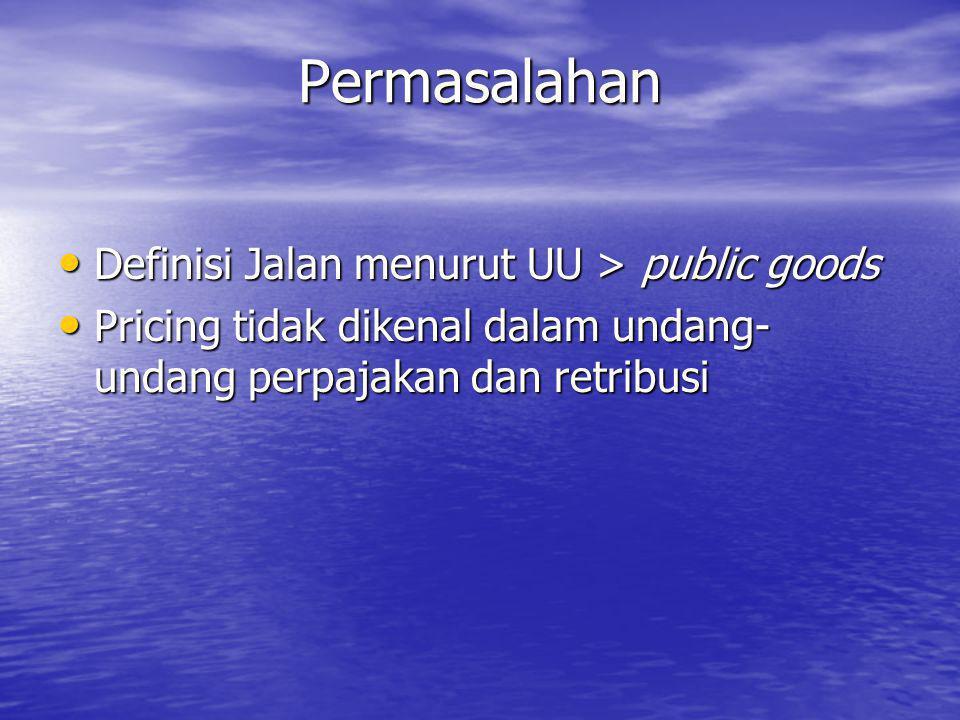 Permasalahan Definisi Jalan menurut UU > public goods