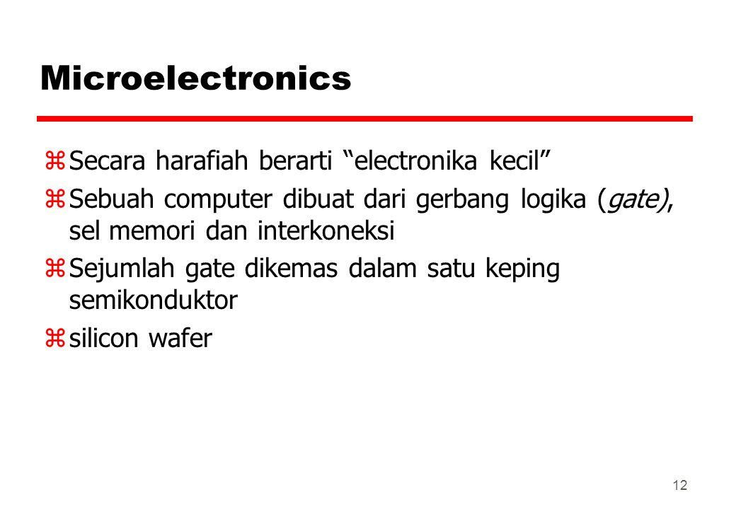 Microelectronics Secara harafiah berarti electronika kecil