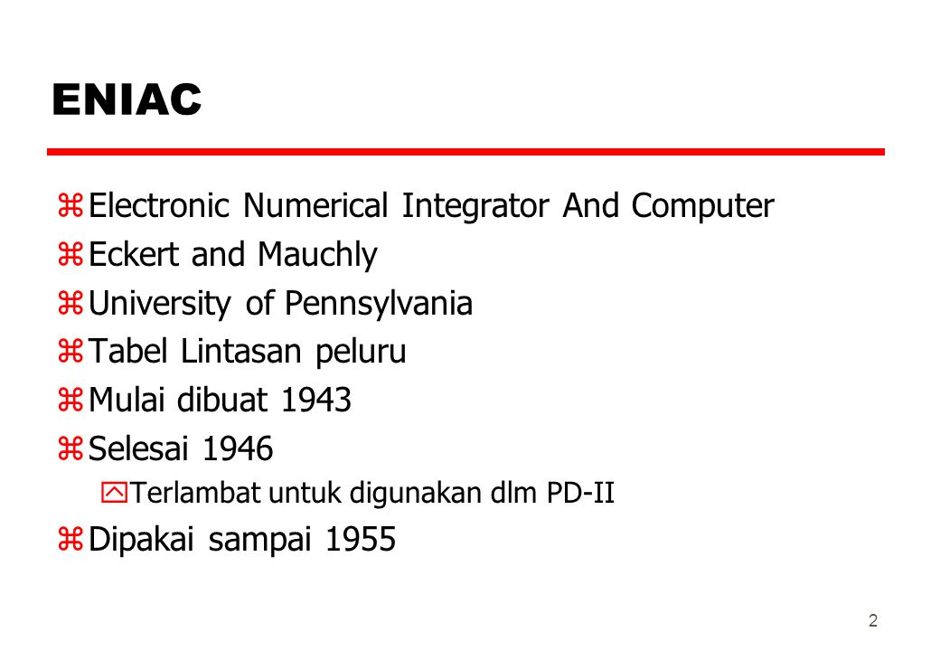 ENIAC Electronic Numerical Integrator And Computer Eckert and Mauchly