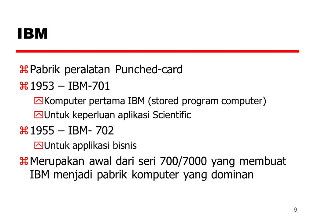 IBM Pabrik peralatan Punched-card 1953 – IBM-701 1955 – IBM- 702