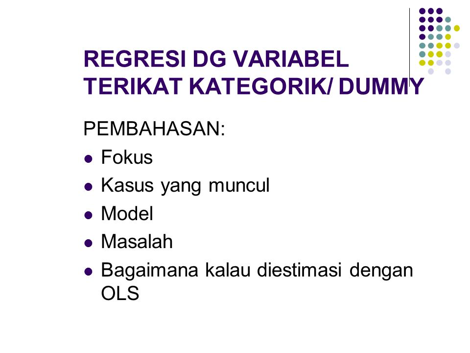 REGRESI DG VARIABEL TERIKAT KATEGORIK/ DUMMY