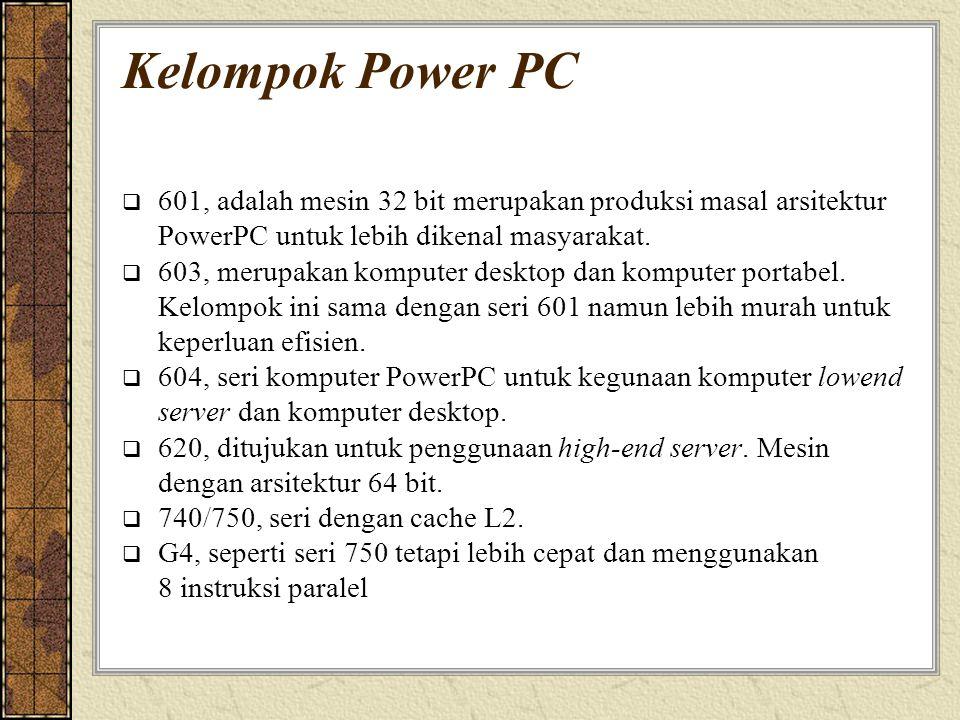 Kelompok Power PC 601, adalah mesin 32 bit merupakan produksi masal arsitektur. PowerPC untuk lebih dikenal masyarakat.