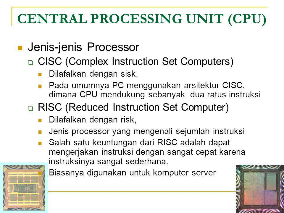 CENTRAL PROCESSING UNIT (CPU)