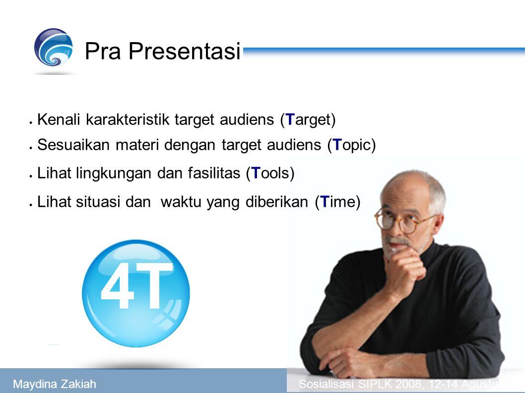 4T Pra Presentasi Kenali karakteristik target audiens (Target)