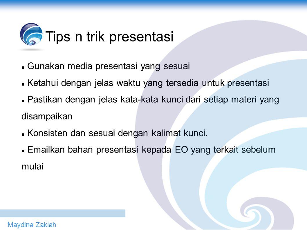 Tips n trik presentasi Gunakan media presentasi yang sesuai