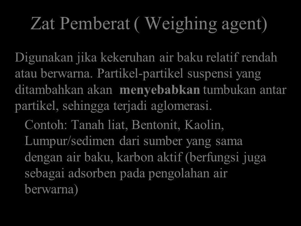 Zat Pemberat ( Weighing agent)