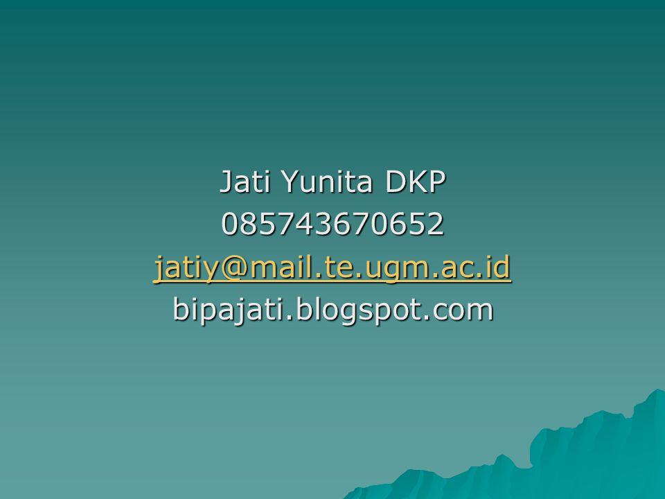 Jati Yunita DKP 085743670652 jatiy@mail. te. ugm. ac. id bipajati