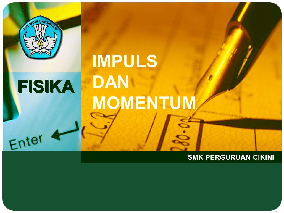 IMPULS DAN MOMENTUM FISIKA SMK PERGURUAN CIKINI