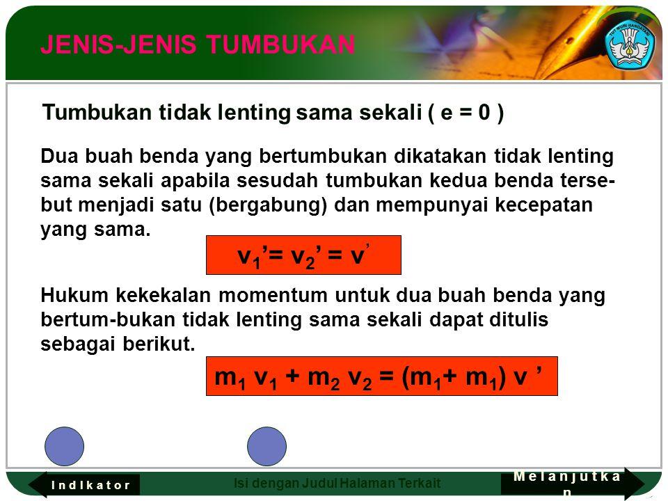 v1'= v2' = v' m1 v1 + m2 v2 = (m1+ m1) v '