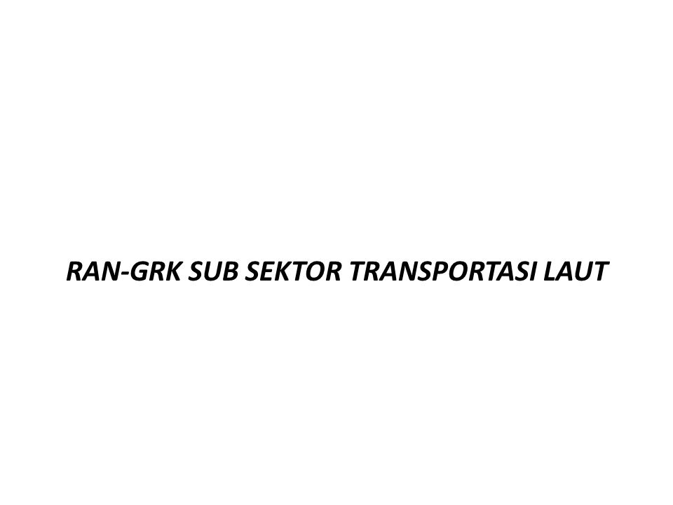 RAN-GRK SUB SEKTOR TRANSPORTASI LAUT
