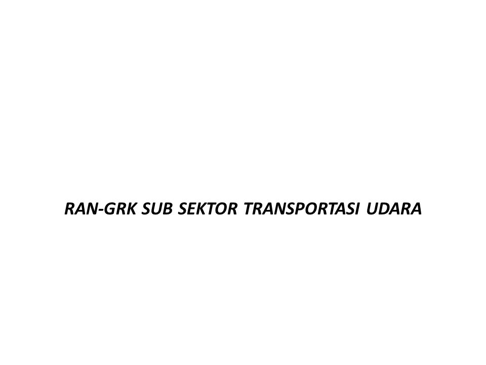 RAN-GRK SUB SEKTOR TRANSPORTASI UDARA