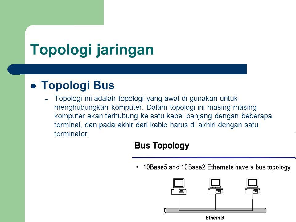 Topologi jaringan Topologi Bus