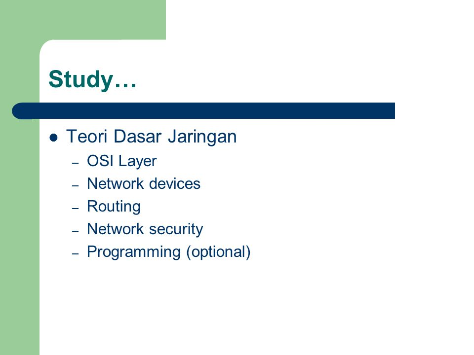 Study… Teori Dasar Jaringan OSI Layer Network devices Routing