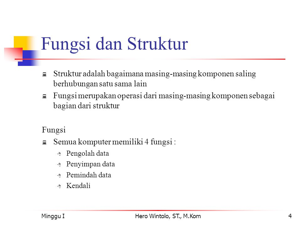 Fungsi dan Struktur Struktur adalah bagaimana masing-masing komponen saling berhubungan satu sama lain.