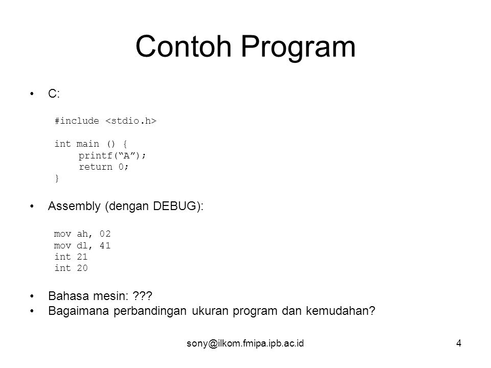 Contoh Program C: Assembly (dengan DEBUG): Bahasa mesin: