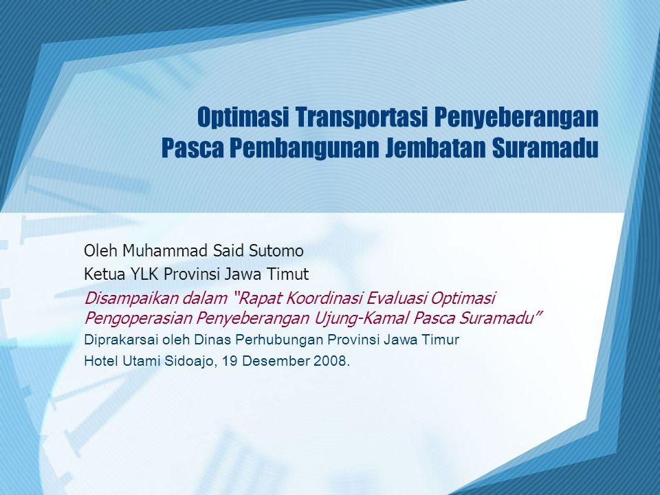 Optimasi Transportasi Penyeberangan Pasca Pembangunan Jembatan Suramadu