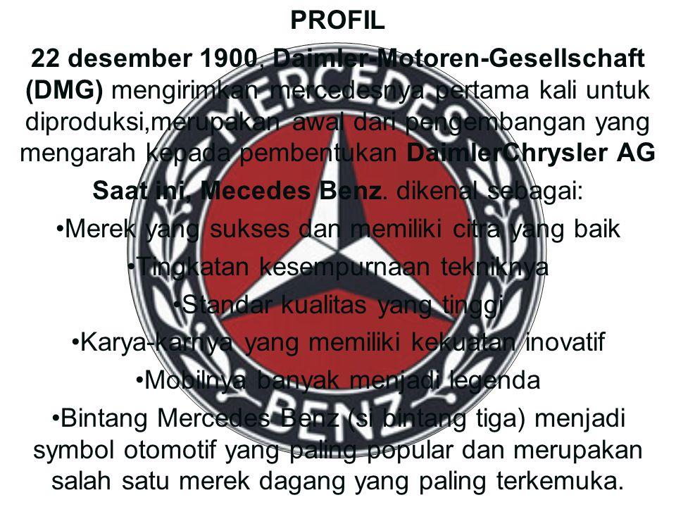 Saat ini, Mecedes Benz. dikenal sebagai: