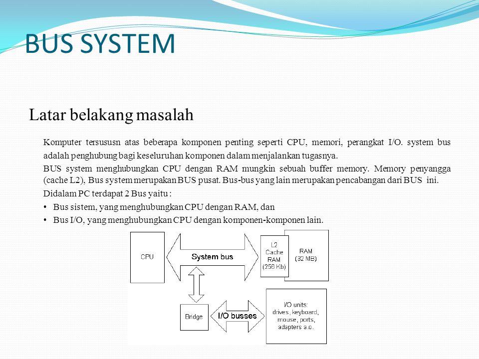 BUS SYSTEM Latar belakang masalah