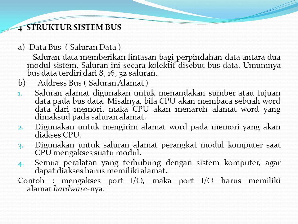 4 STRUKTUR SISTEM BUS a) Data Bus ( Saluran Data )