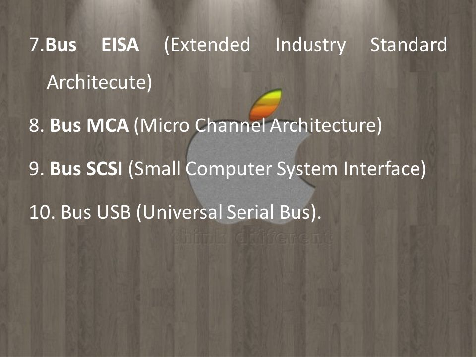 7. Bus EISA (Extended Industry Standard Architecute) 8
