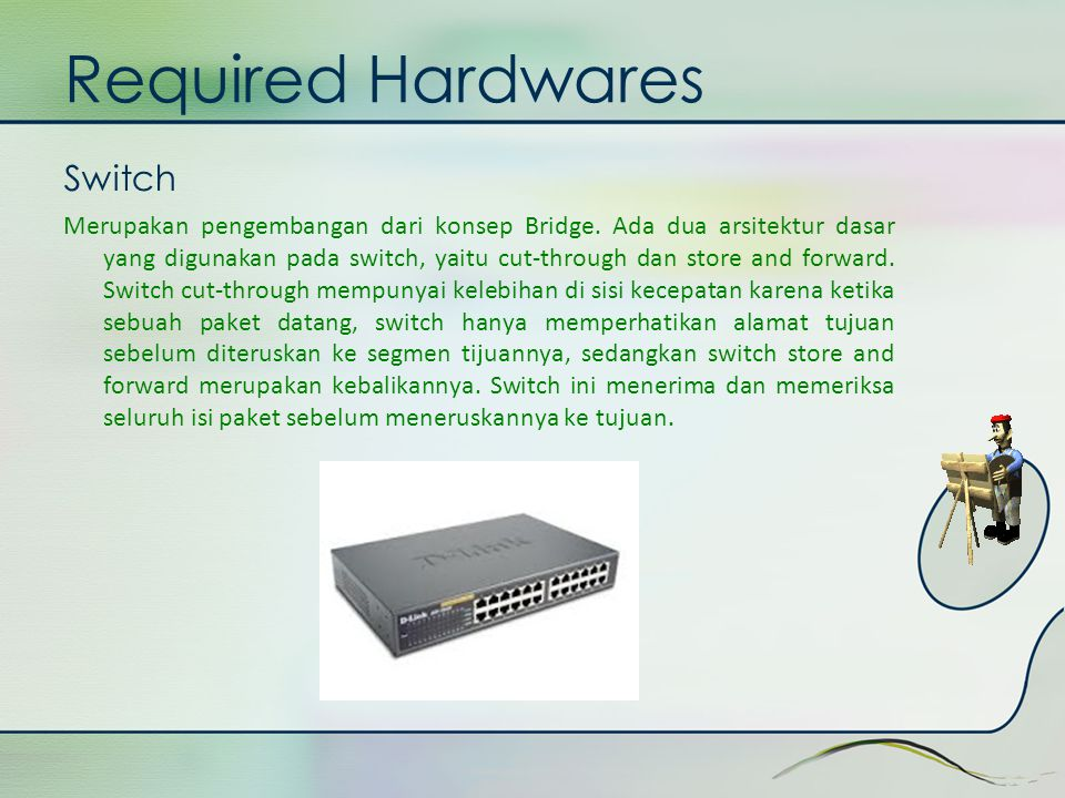 Required Hardwares Switch
