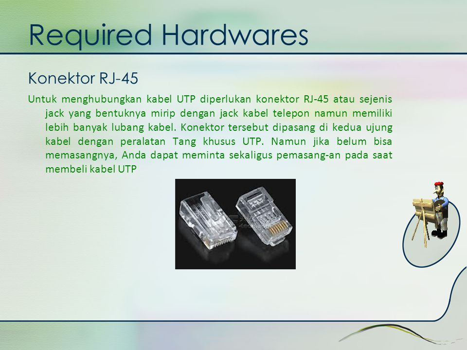 Required Hardwares Konektor RJ-45