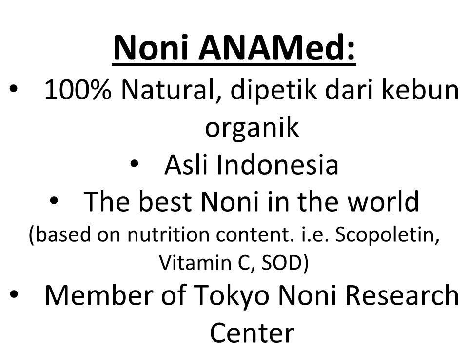 Noni ANAMed: 100% Natural, dipetik dari kebun organik Asli Indonesia