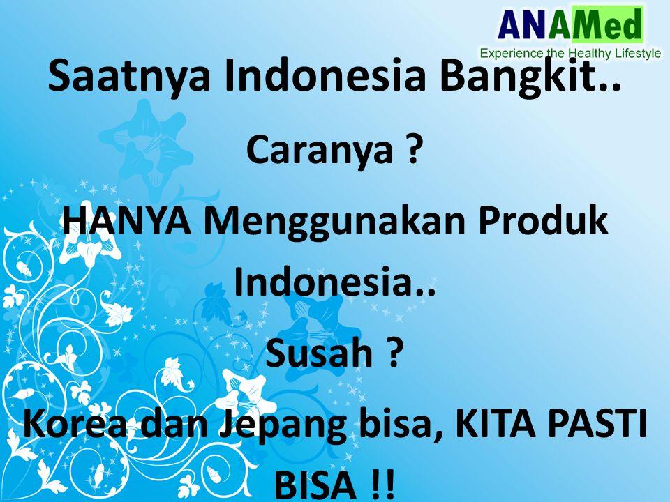 Saatnya Indonesia Bangkit..