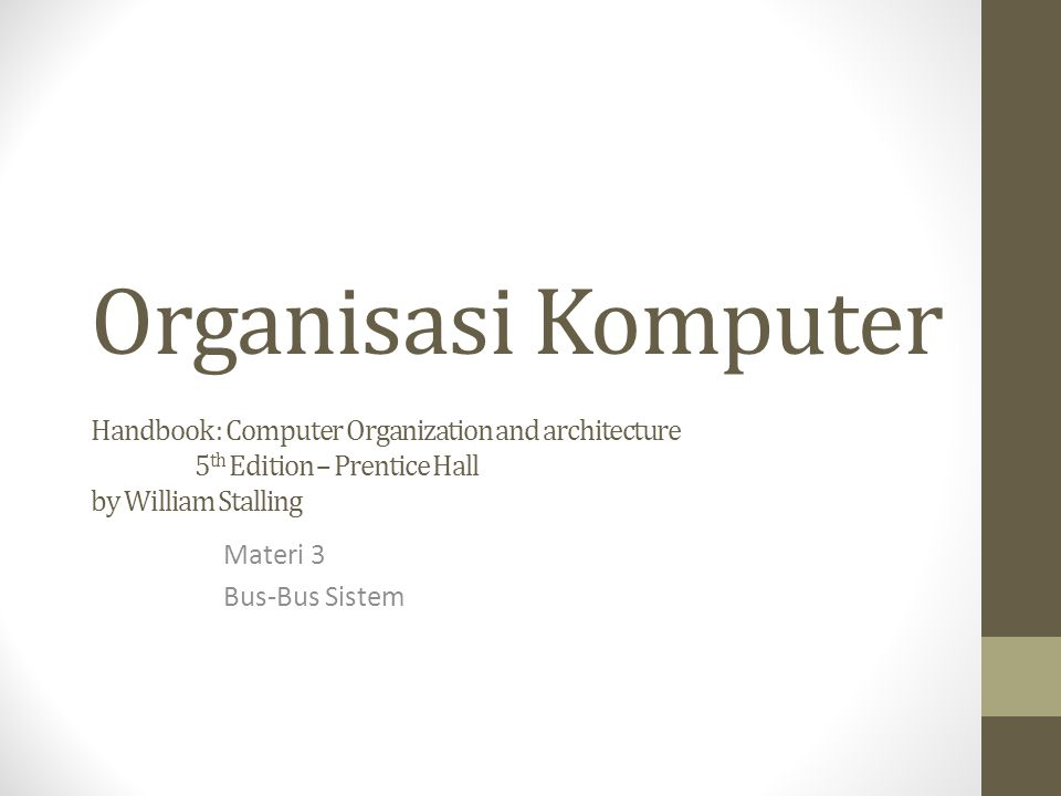Organisasi Komputer Handbook : Computer Organization and architecture 5th Edition – Prentice Hall by William Stalling