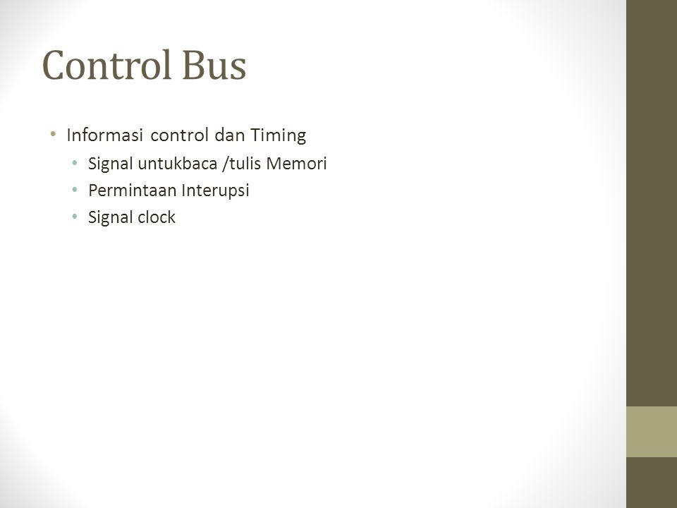 Control Bus Informasi control dan Timing