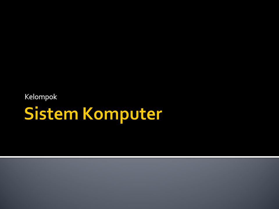 Kelompok Sistem Komputer