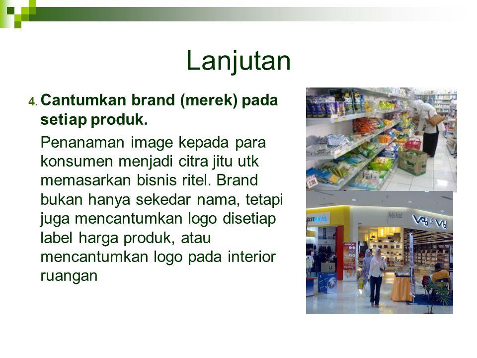 Lanjutan Cantumkan brand (merek) pada setiap produk.