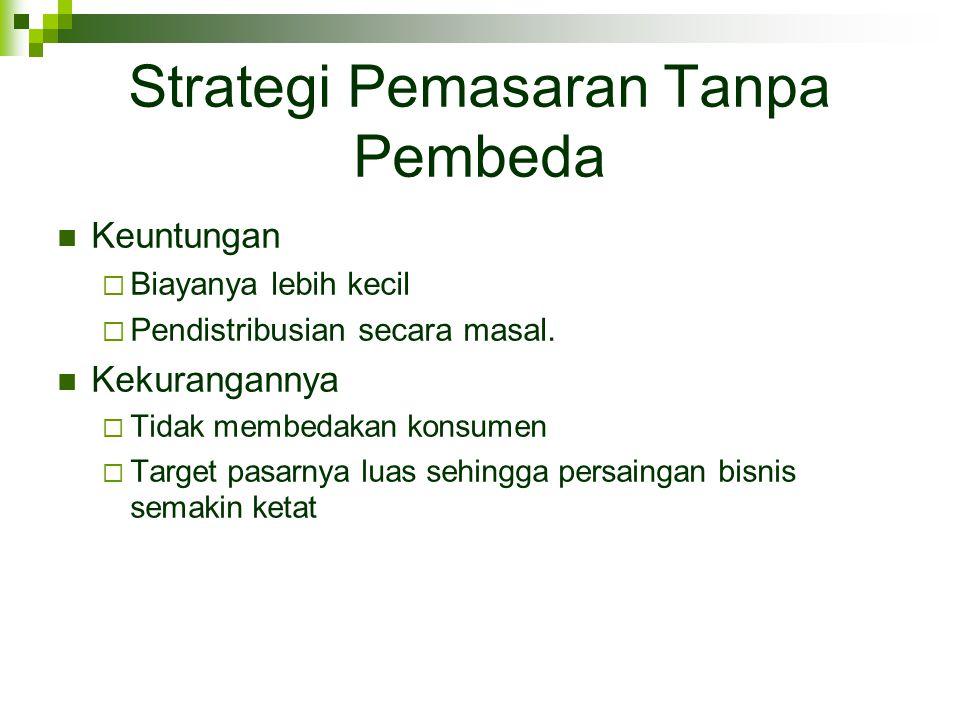 Strategi Pemasaran Tanpa Pembeda