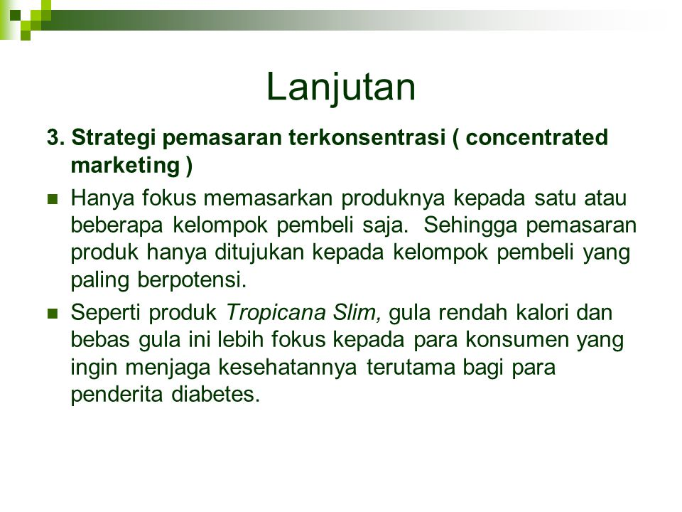 Lanjutan 3. Strategi pemasaran terkonsentrasi ( concentrated marketing )